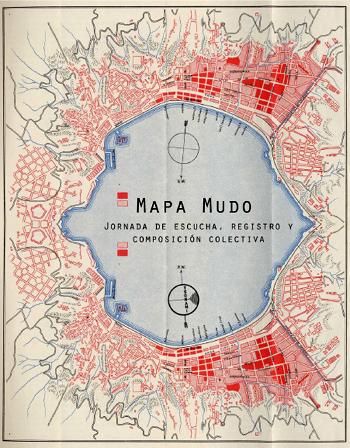 Mapa Mudo es una jornada de investigación y registro colectivo