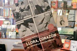 """""""Llora, Corazón"""", la revancha de la canción romántica marginal"""