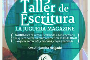 Inscríbete en el 5º Taller de Escritura La Juguera Magazine