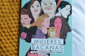 Mujeres Bacanas: las historias reales que queríamos conocer